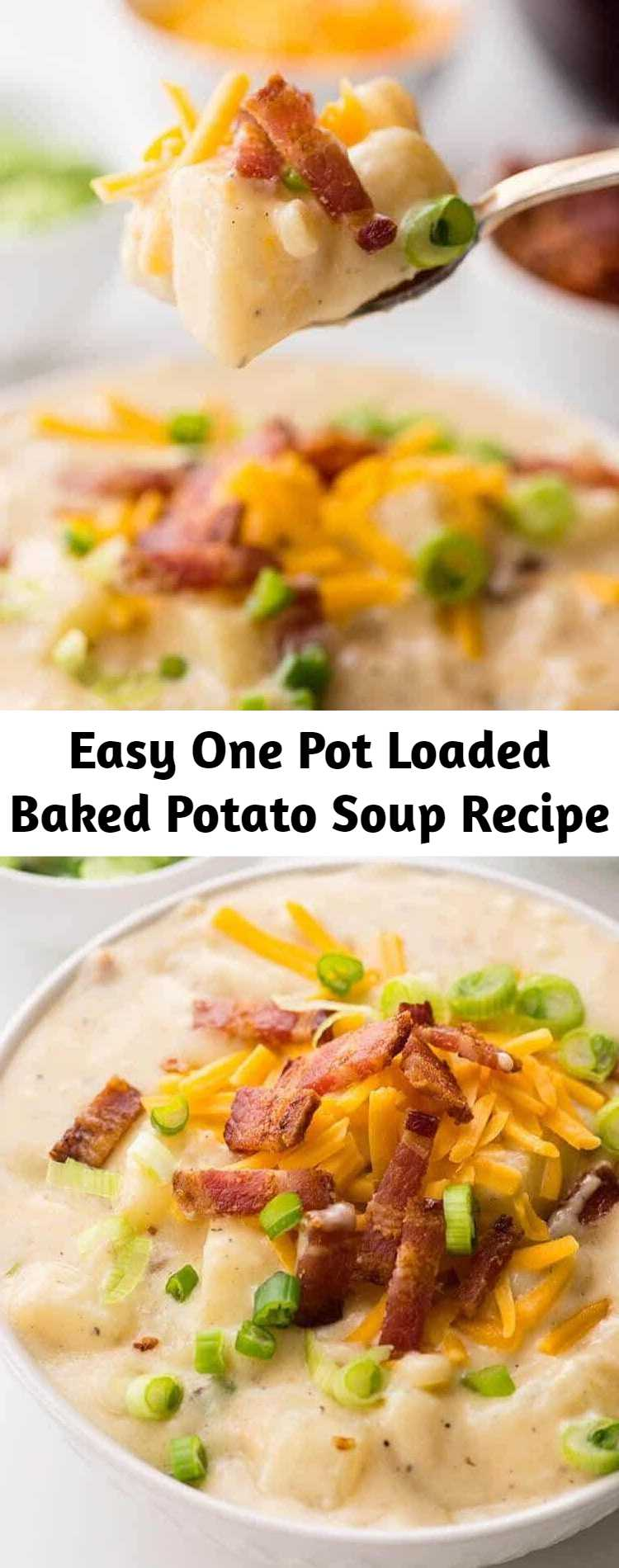 Easy One Pot Loaded Baked Potato Soup Recipe - This loaded baked potato soup recipe is so easy to make and it's all in one pot for easy clean up - it's rich, filling and tastes amazing - the perfect comfort food