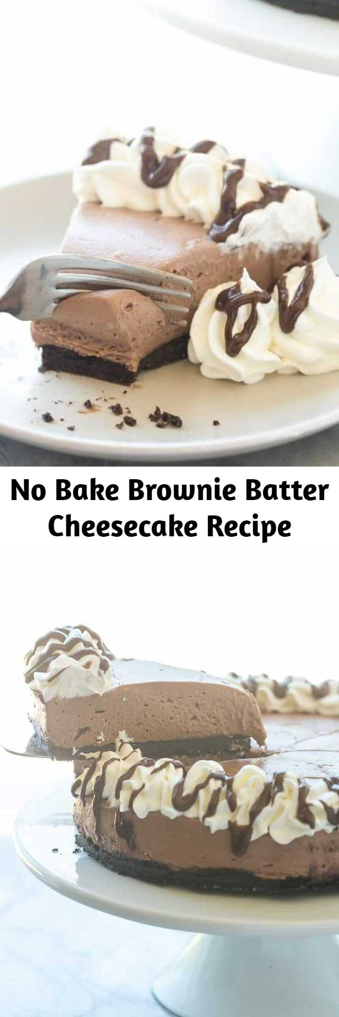 No Bake Brownie Batter Cheesecake Recipe - This No Bake Brownie Batter Cheesecake is the cheesecake for chocolate lovers! It's rich and fudgy with no oven required!