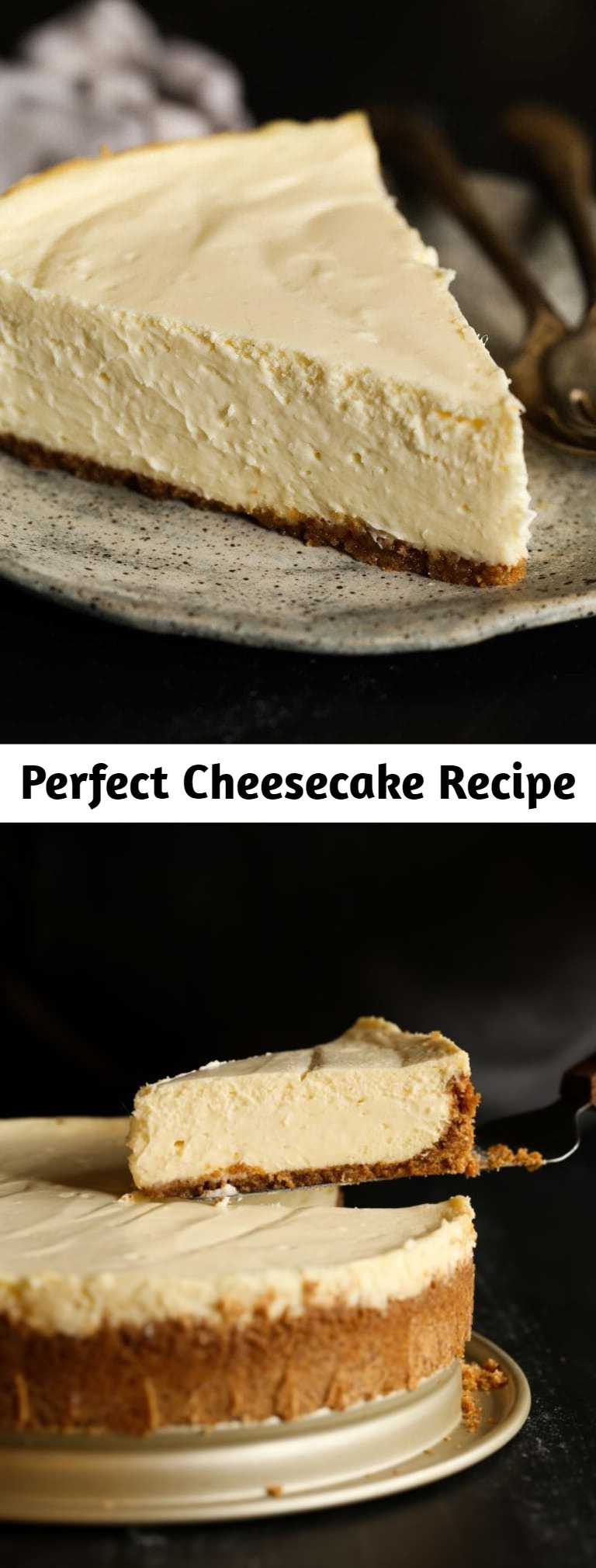 Perfect Cheesecake Recipe - This Classic Cheesecake Recipe makes perfect cheesecake every time! It doesn't get much better than creamy, smooth cheesecake baked in a homemade graham cracker crust.