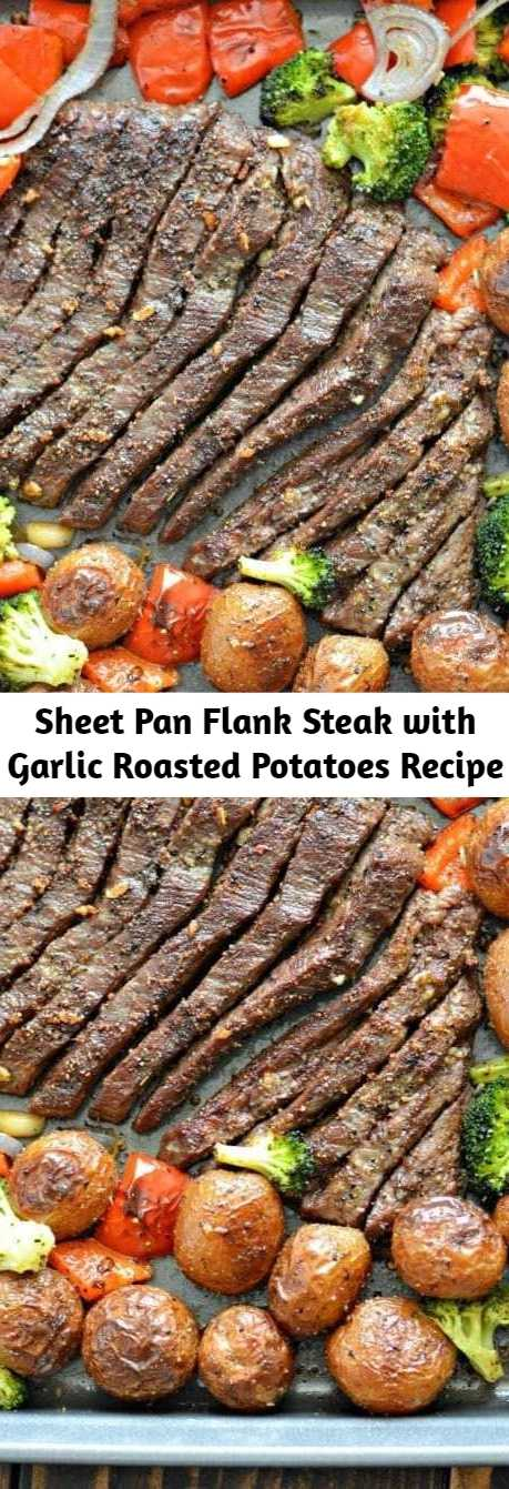 Sheet Pan Flank Steak with Garlic Roasted Potatoes Recipe - Sheet Pan Flank Steak with Garlic Roasted Potatoes, aside from being delicious, is perfect if you want to keep your kitchen clean. All you will have to clean up is a knife and sheet pan! Keep reading to find out how to make it.
