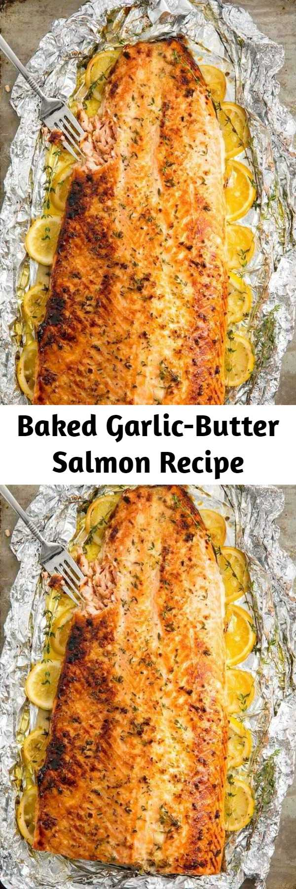 Baked Garlic-Butter Salmon Recipe - This healthy baked salmon is the best way to feed a crowd. There's no skillet cooking at all—everything is oven-baked in foil, making prep and cleanup a breeze. Considering how beautiful, easy, and dang delicious this hunk of fish is, we believe it might just be the best baked salmon recipe IN THE WORLD. This is the only baked salmon recipe you'll ever need. #fish #fishrecipes #salmon #salmonrecipes #easyrecipes #healthyrecipes