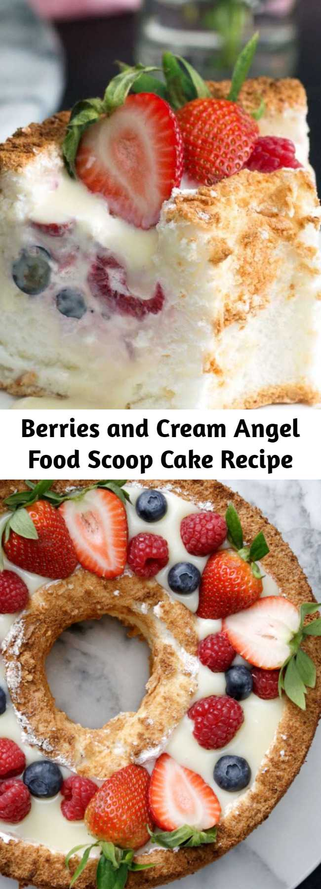 Berries and Cream Angel Food Scoop Cake Recipe - Cake is for life, not just birthdays.
