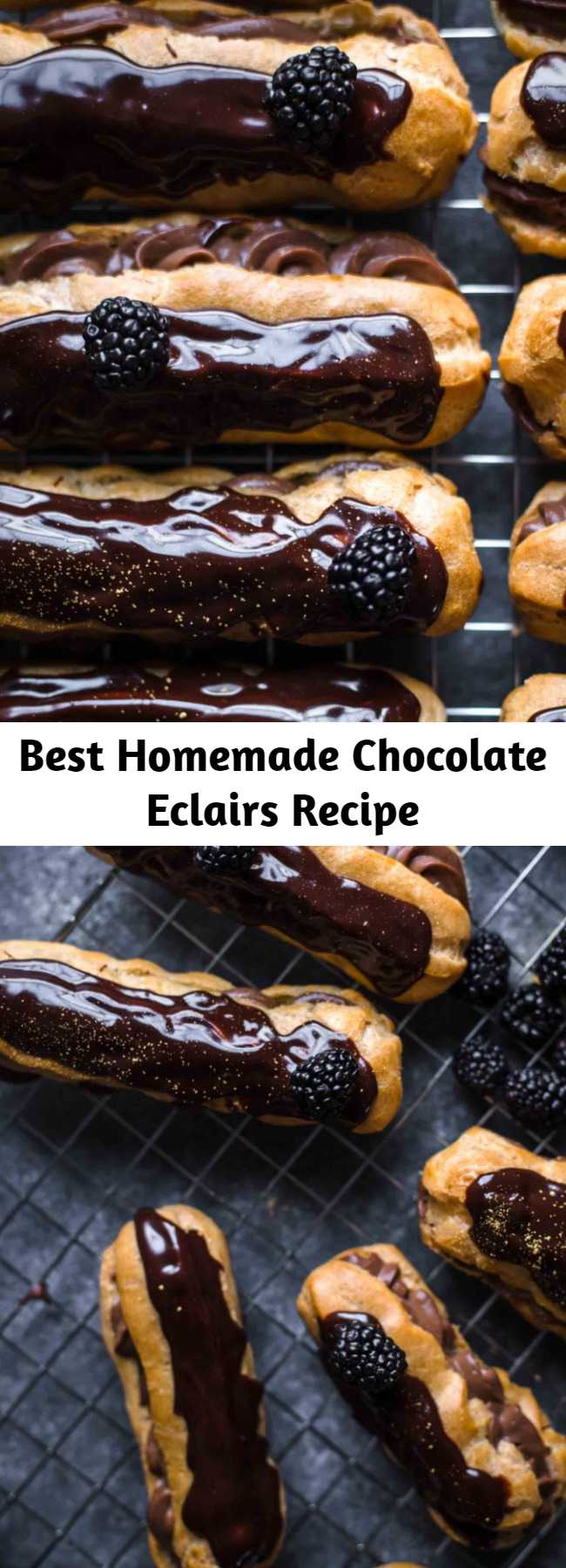 Best Homemade Chocolate Eclairs Recipe - These are the best homemade Chocolate Eclairs you will ever have. It's an original French recipe! Light and airy Pâte à Choux filled with super creamy chocolate cream filling and topped with delicious chocolate ganache. #eclairs #chocolate #baking #sweets #desserts