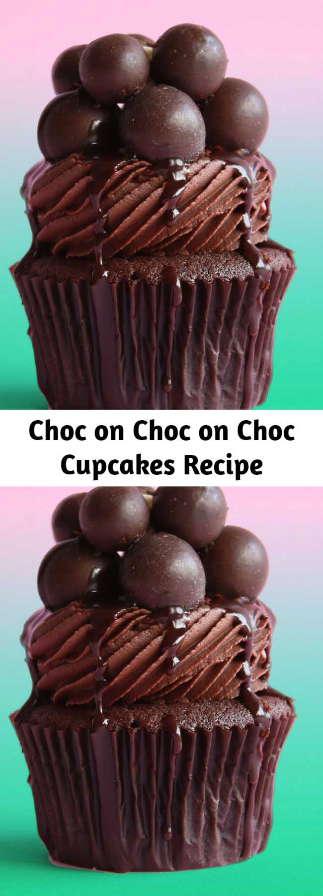 Choc on Choc on Choc Cupcakes Recipe - There's so much chocolate happening here it could be a crime, but thank heavens it's not.
