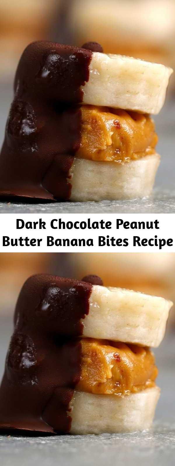 Dark Chocolate Peanut Butter Banana Bites Recipe - These Dark Chocolate Peanut Butter Banana Bites are everything.