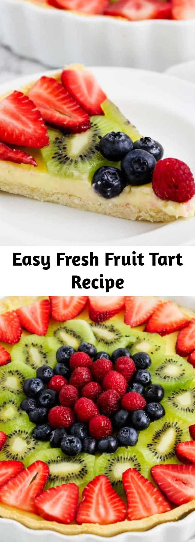 Easy Fresh Fruit Tart Recipe - Each bite of this fresh fruit tart is a mix of crumbly sweet crust, smooth and decadent custard and juicy fresh berries! This fruit tart recipe is the perfect refreshing treat for warmer weather! #fruittart #easy #recipe #crust #custard #filling #mini #berry #dessert
