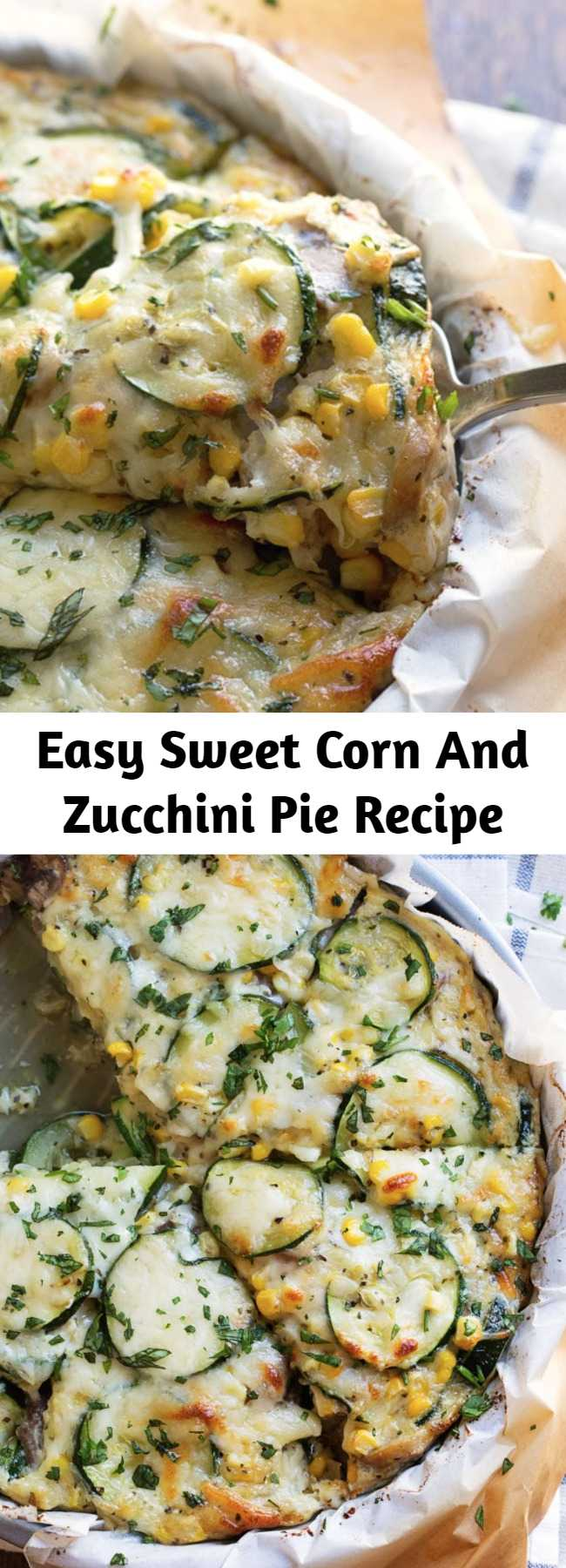 Easy Sweet Corn And Zucchini Pie Recipe - This crustless Sweet Corn and Zucchini Pie is so incredibly simple to make and it's the perfect way to enjoy summer produce! #corn #zucchini #summer #pie #cheese