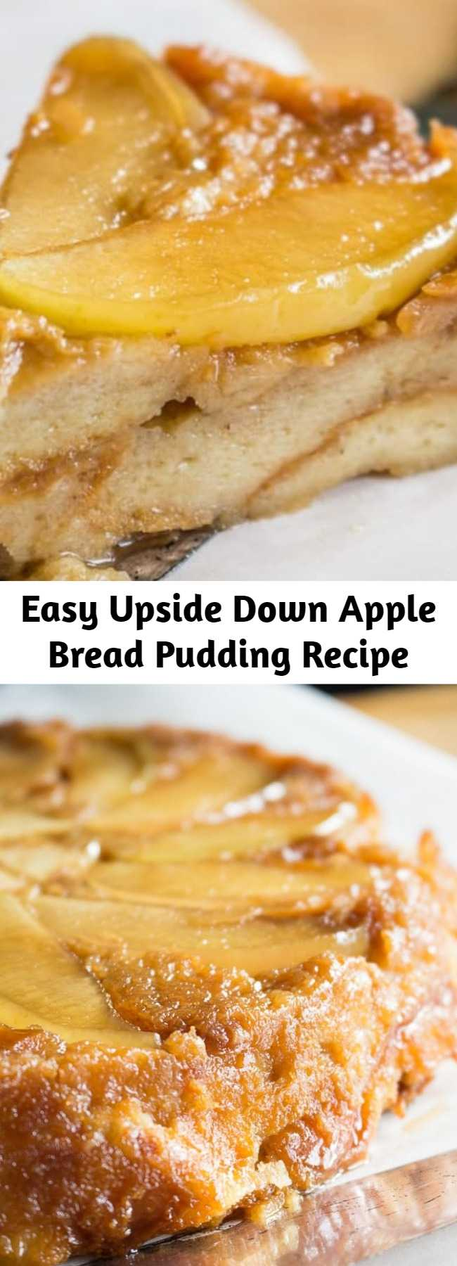Easy Upside Down Apple Bread Pudding Recipe - Apple bread pudding has gone upside down!  You'll love this awesome and easy bread pudding recipe.  Try not to eat it all at one sitting. #apple #applepie #thanksgiving #breadpudding #dessert
