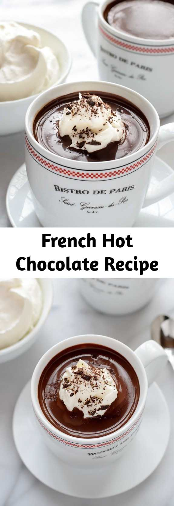 French Hot Chocolate Recipe - The most decadent dark hot chocolate recipe that tastes just like the French hot chocolate found in Paris cafés. Intense, rich, and absolute heaven for any chocolate lover. Recipe based off of the famous Café Angelina in Paris.