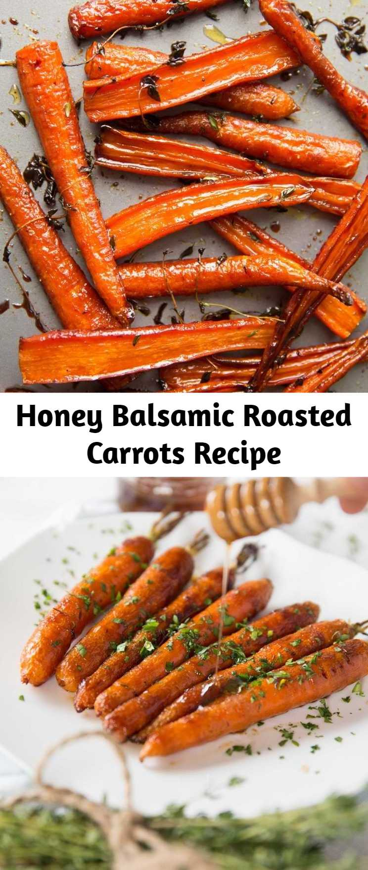 Honey Balsamic Roasted Carrots Recipe - These Honey Balsamic Roasted Carrots are beautifully caramelized in a sweet and sticky glaze. The perfect side dish for your Sunday roast!