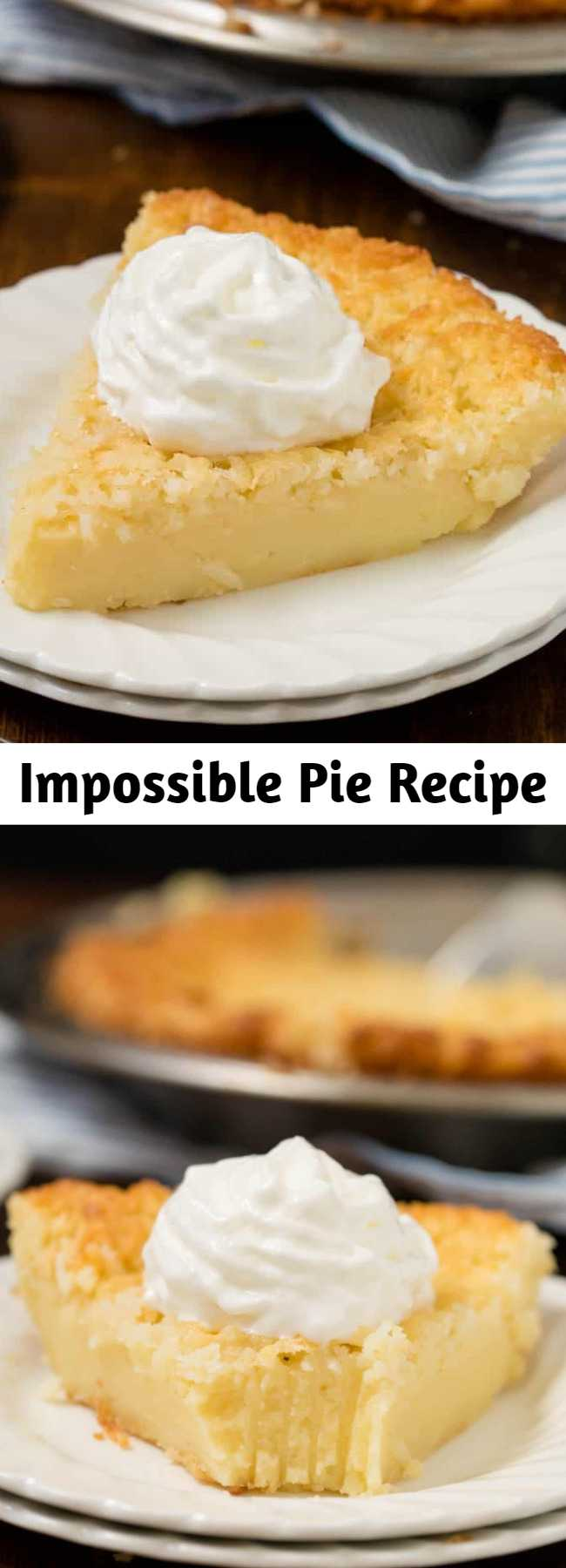 Impossible Pie Recipe - The easiest pie you will ever bake! It magically forms its own crust plus two delicious layers while baking. This vintage pie has been around for a long time and I can see why. It's easy to make and is scrumptious to eat! Why is it called Impossible Pie? I think it has something to do with the fact that it bakes it's own crust. All the ingredients are dumped into the pie plate and you let your oven work it's magic. #impossiblepie #pie #desserts
