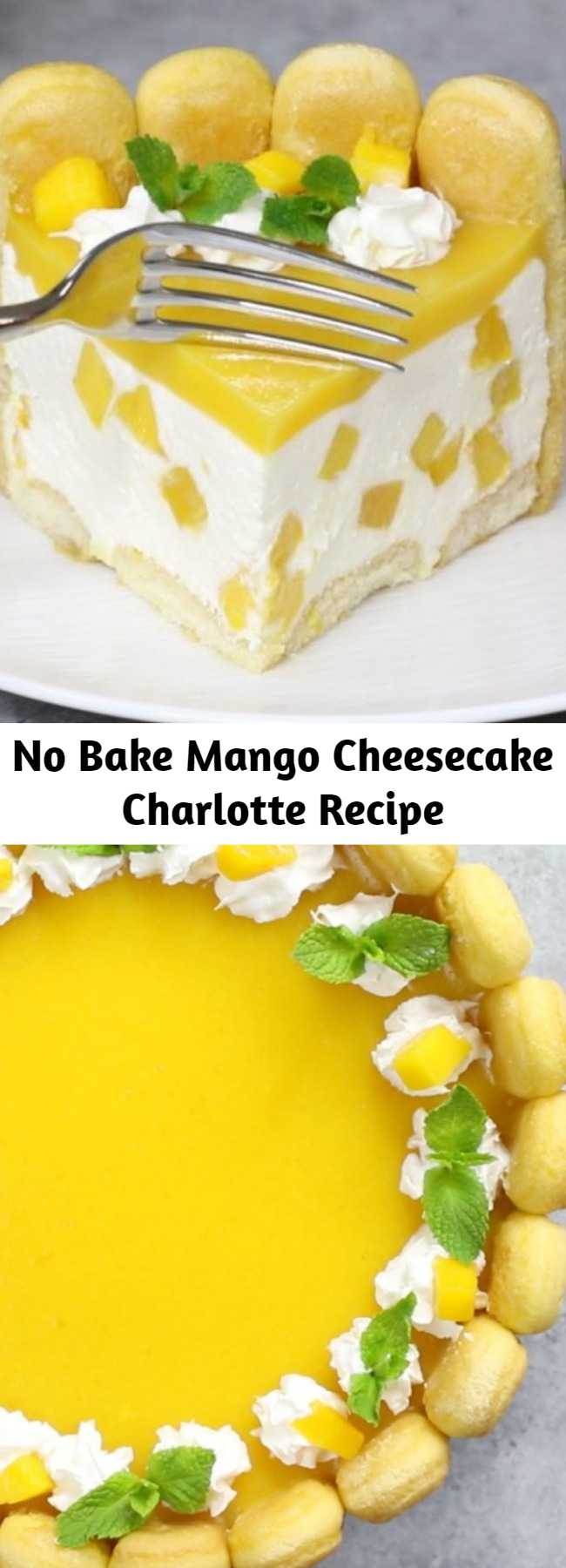 No Bake Mango Cheesecake Charlotte Recipe - Mango Cheesecake Charlotte is an irresistible no bake dessert with a ladyfinger crust, creamy cheesecake filling and a mango glaze on top. It's a refreshing make-ahead dessert bursting with fruity flavor and perfect for a party. #MangoCheesecake #NobakeCheesecake