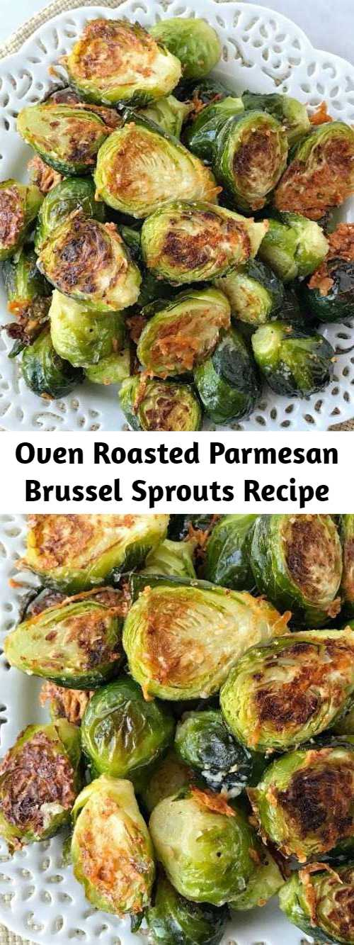 Oven Roasted Parmesan Brussel Sprouts Recipe - Oven roasted parmesan Brussel sprouts are a quick & easy 20 minute side dish that are healthy and delicious. Only a few simple ingredients to the best Brussel sprouts that are bursting with flavor.