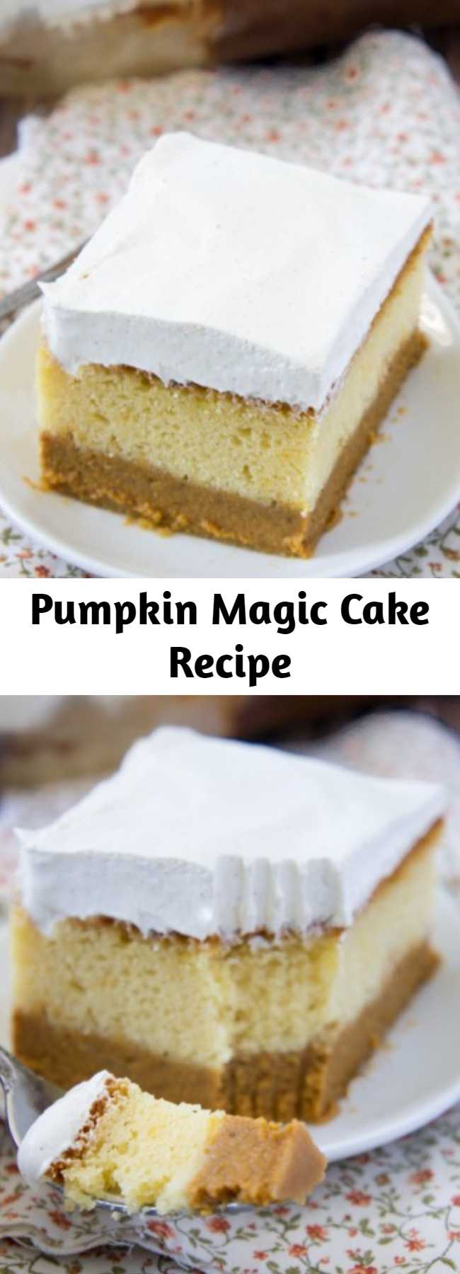 Pumpkin Magic Cake Recipe - PumpkinMagic Cake has a layer of pumpkin pie on the bottom, a layer of cake in the middle, finished off with a sweet layer of pumpkin pie spiced pudding/frosting on top.