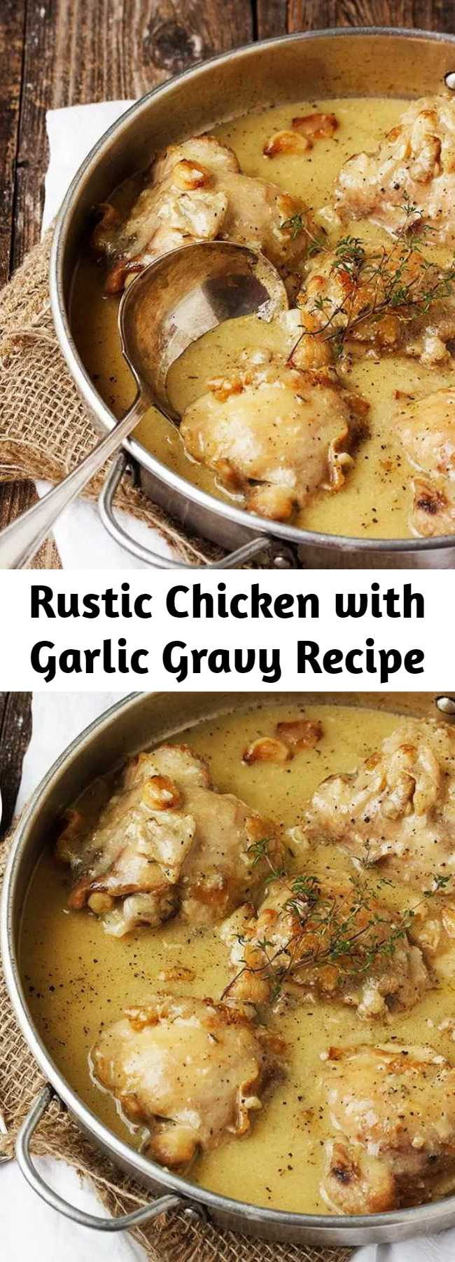 Rustic Chicken with Garlic Gravy Recipe - A delicious one-pan meal that is delicious served with mashed potatoes, rice or pasta, to make the most of the delicious gravy. To save yourself the chore of separating and peeling all that garlic, look for pre-separated/peeled garlic cloves in the produce section of your grocery store. #chicken #onepan #garlic