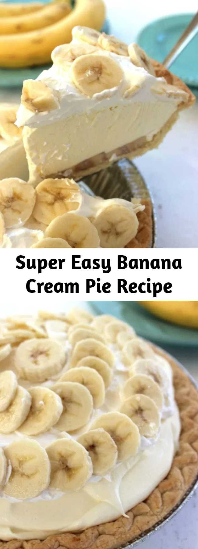 Super Easy Banana Cream Pie Recipe - This Easy Banana Cream Pie is one of my favorite quick and easy desserts. Since we use a store-bought crust and instant banana pudding, it can be made in a jiffy. Simple holiday pie.