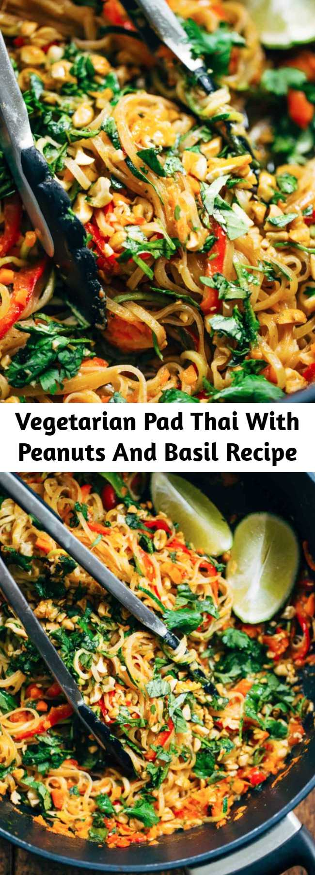 Vegetarian Pad Thai With Peanuts And Basil Recipe - Rainbow Vegetarian Pad Thai with a simple five ingredient Pad Thai sauce – adaptable to any veggies you have on hand! So easy and delicious! #padthai #recipe #noodles #meatless