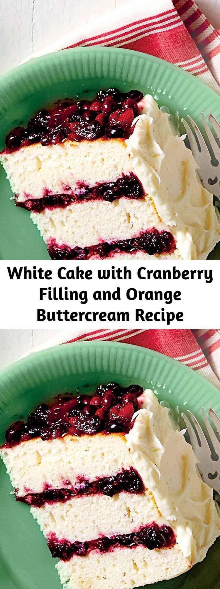 White Cake with Cranberry Filling and Orange Buttercream Recipe - This melt-in-your-mouth cake will be the star of your holiday meal. Your guests will be begging for the recipe!