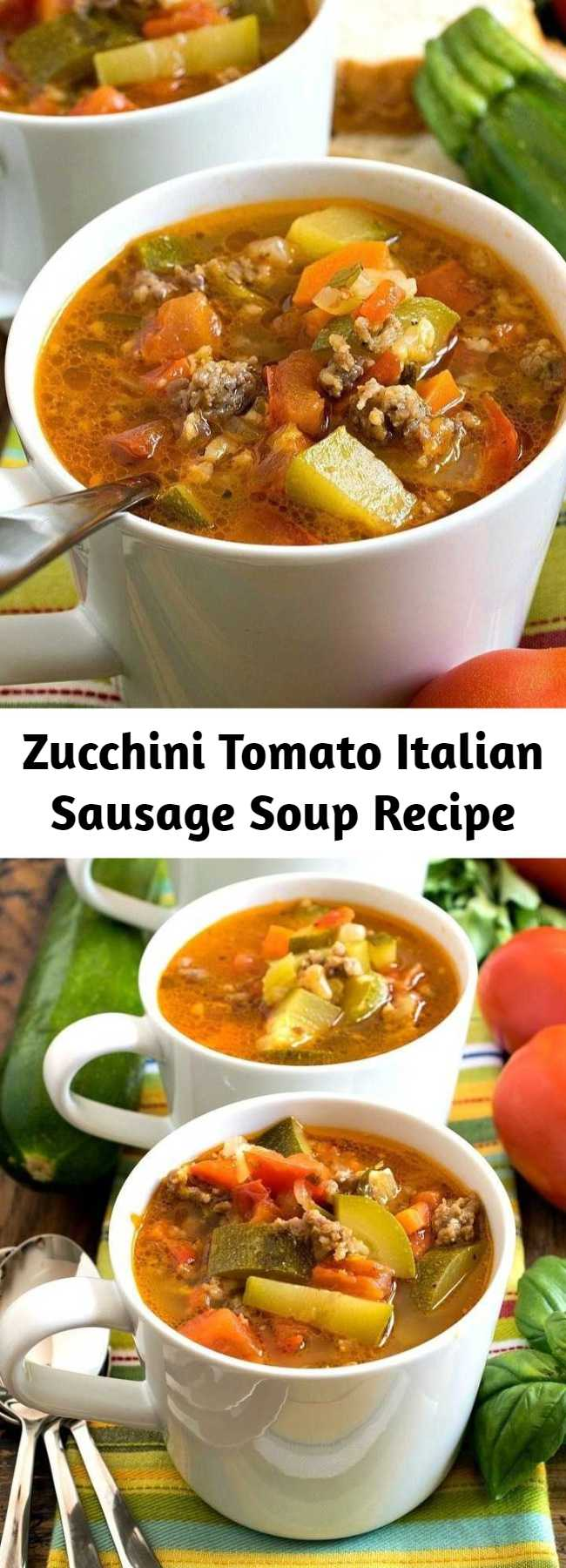 Zucchini Tomato Italian Sausage Soup Recipe - A zesty, super flavorful soup made with fresh zucchini and tomatoes. Sweet Italian sausage adds more great flavor too! #soup #zucchini #tomatoes #Italiansausage