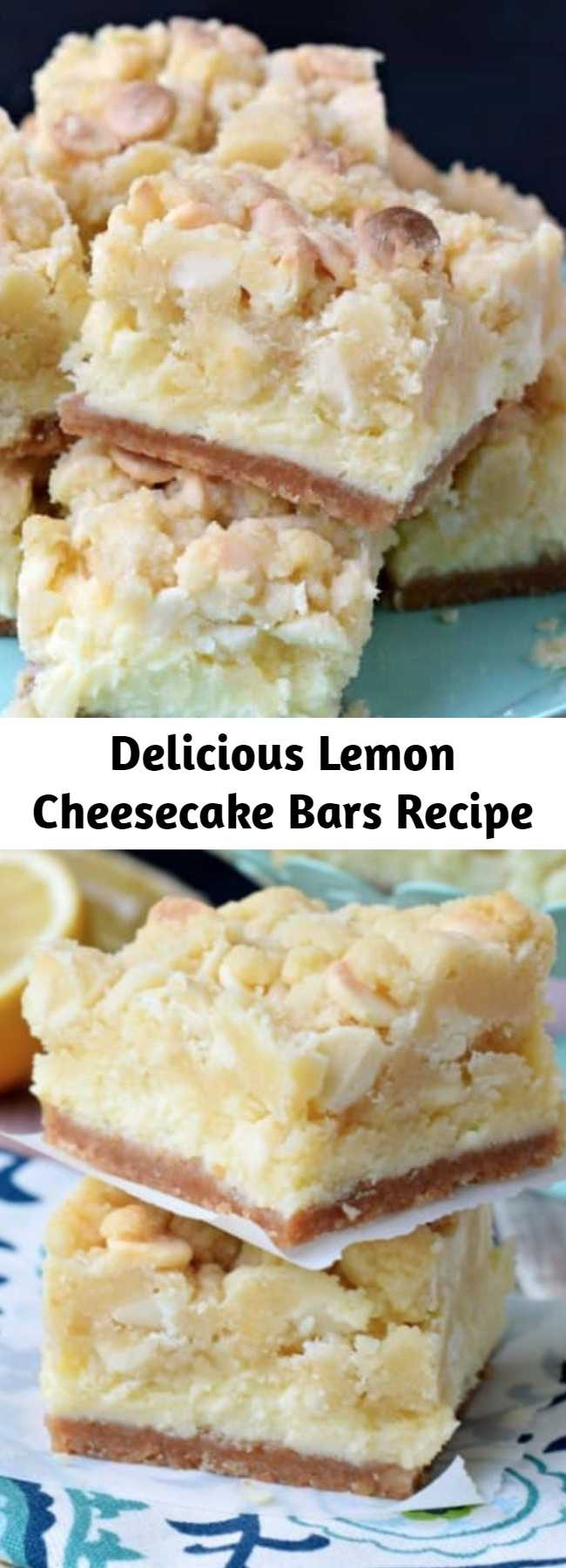 Delicious Lemon Cheesecake Bars Recipe - Sweet Lemon Cheesecake Bars have a graham cracker crust, lemon cheesecake filling, and white chocolate chip cookie topping! One of the most delicious desserts ever!!