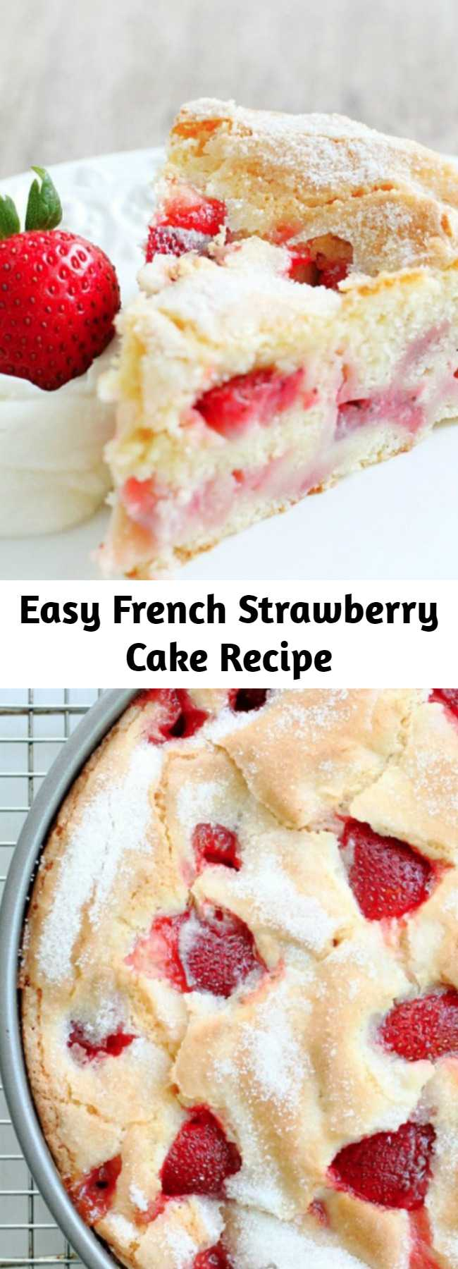 Easy French Strawberry Cake Recipe - French Strawberry Cake makes a stunning presentation straight out of the pan it is baked in - plus it is mixed together in just one bowl. An easy and impressive cake for strawberry season.