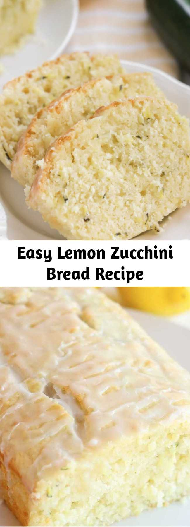 Easy Lemon Zucchini Bread Recipe - Delicious Glazed Lemon Zucchini Bread Recipe that is soft, moist, filled with grated zucchini and lemon juice and topped with a lemony glaze.