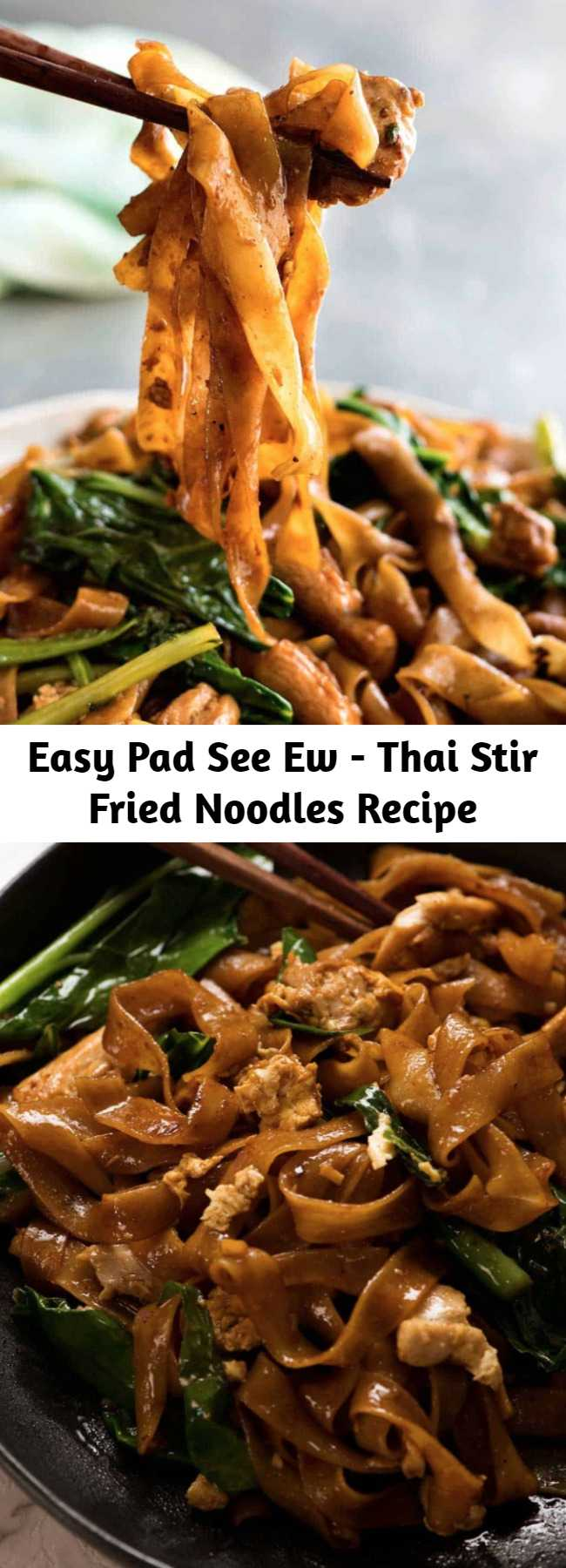 Easy Pad See Ew - Thai Stir Fried Noodles Recipe - Pad See Ew (which means Stir Fried Soy Sauce noodles) is one of the most popular Thai street foods. Traditionally made with Sen Yai which are wide, thin rice noodles which are not that easy to come by. So use dried rice noodles instead - I've eaten enough Pad See Ew at Thai restaurants to assure you that there is no compromise on flavour! On the table in 15 minutes. #Noodles #Chicken #Broccoli #Fast