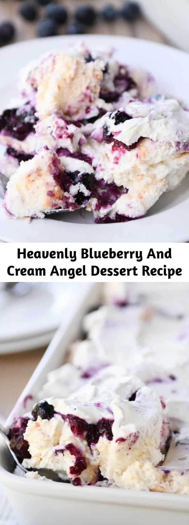 Heavenly Blueberry And Cream Angel Dessert Recipe - This heavenly blueberry angel food cake dessert is so light and delicious! So simple to prepare, it is the perfect ending to any meal. It's hard to describe how heavenly this dessert really is. It makes the perfect ending to any meal – everyone always asks for the recipe!