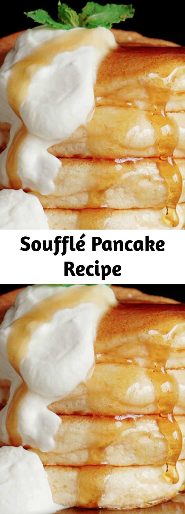 Soufflé Pancake Recipe - For flapjacks that are extra fluffy try separating the egg whites from the yolks in the style of a soufflé.