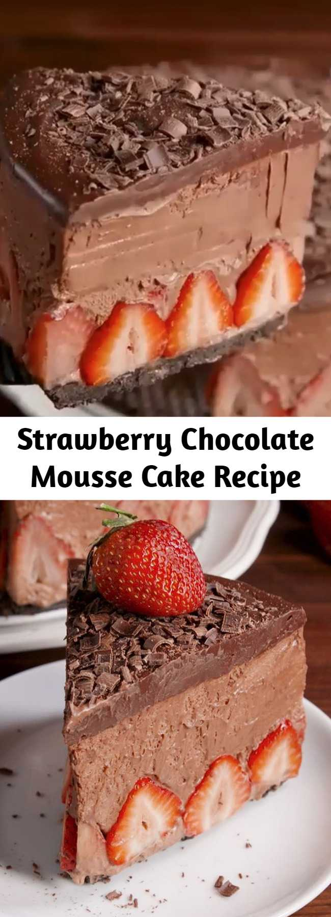 Strawberry Chocolate Mousse Cake Recipe - Get ready for the most decadent cake of your life. #food #easyrecipe #baking #dessert #cake