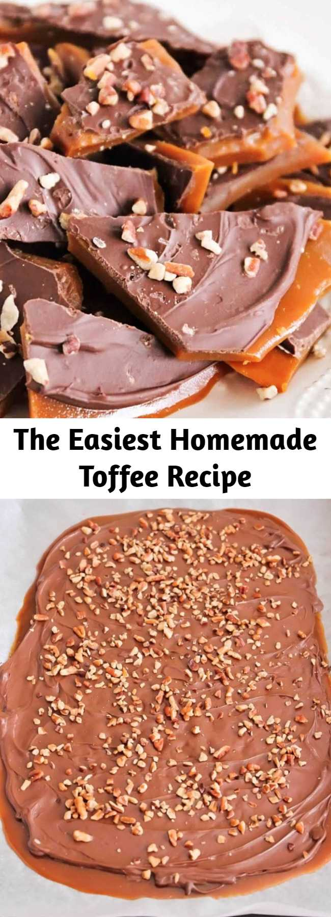 The Easiest Homemade Toffee Recipe - This rich and buttery toffee takes only thirty minutes to make and is super easy, too! Perfect for parties, holiday gifts, and snacking! #toffee #candy #desserts #holidays #christmas #howtomake