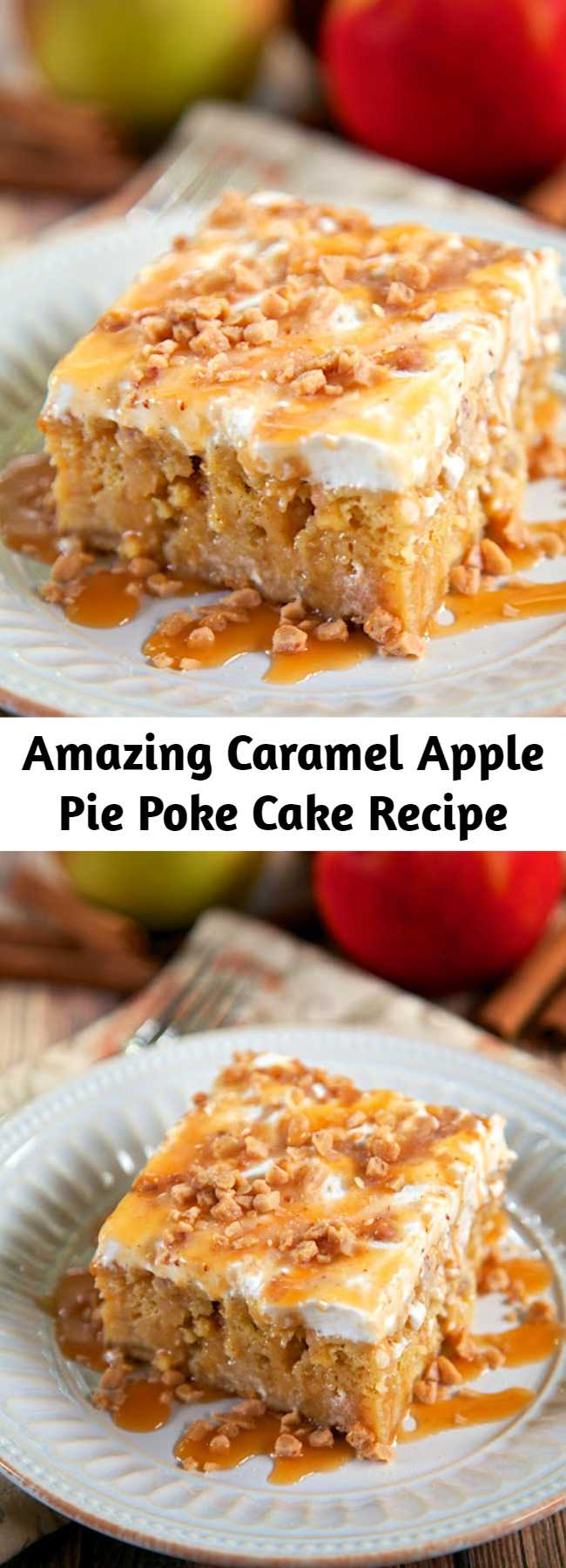 Amazing Caramel Apple Pie Poke Cake Recipe - Apple cake soaked in caramel sauce topped with cool whip and toffee bits – AMAZING! Can make ahead of time and refrigerate. It gets better as it sits in the fridge. Super delicious cake!