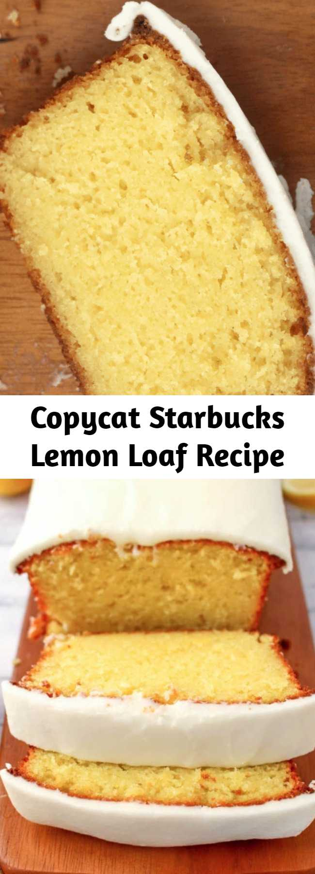 Copycat Starbucks Lemon Loaf Recipe - If you like Starbucks Lemon Loaf, then you'll love this moist, delicious Lemon cake! This easy to make recipe is loaded with delicious lemon flavor, and topped with an amazing lemon frosting.