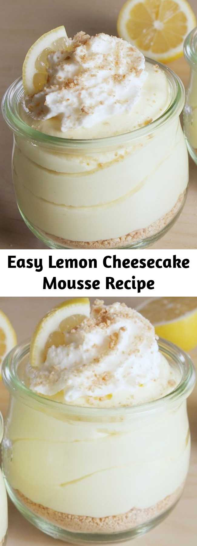 Easy Lemon Cheesecake Mousse Recipe - These light little cheesecake mousses ake the perfect spring or summer dessert - and we're obsessed! They're great for making ahead of the party or dinner party, then bringing out of the fridge last minute so you look like the organised chef you are. The biscuit base adds a lovely texture to these light, fluffy mousses. Plus, they're SO easy to make! #sweet #tart #lemon #cheesecake #mousse #dessert #easyrecipe #recipe #fruity