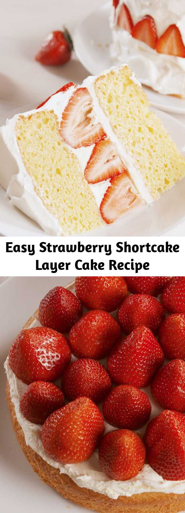 Easy Strawberry Shortcake Layer Cake Recipe - The ultimate strawberry shortcake. It's 100x better than traditional strawberry shortcake. #food #easycake #cake #strawberry #dessert