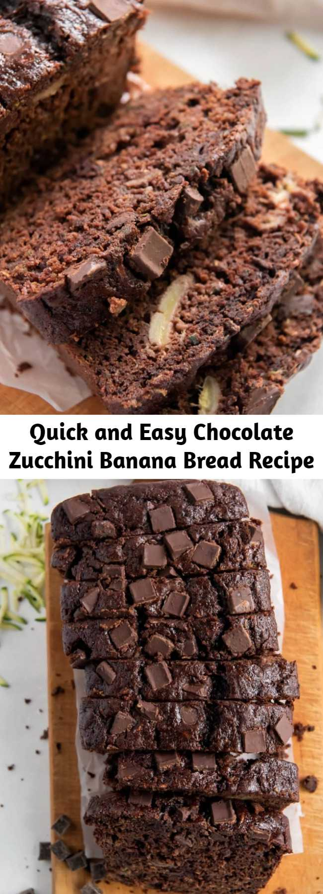 Quick and Easy Chocolate Zucchini Banana Bread Recipe - Chocolate zucchini banana bread is dense and moist. Filled with chocolate chips, it's the perfect bread to eat any time of day!