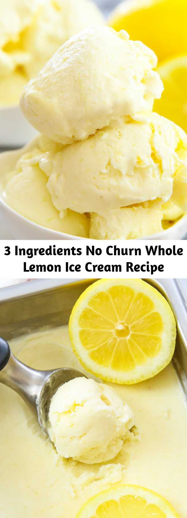 This creamy lemon ice cream uses just 3 ingredients. It's super easy to prepare and you'll have no-churn ice cream the next day.