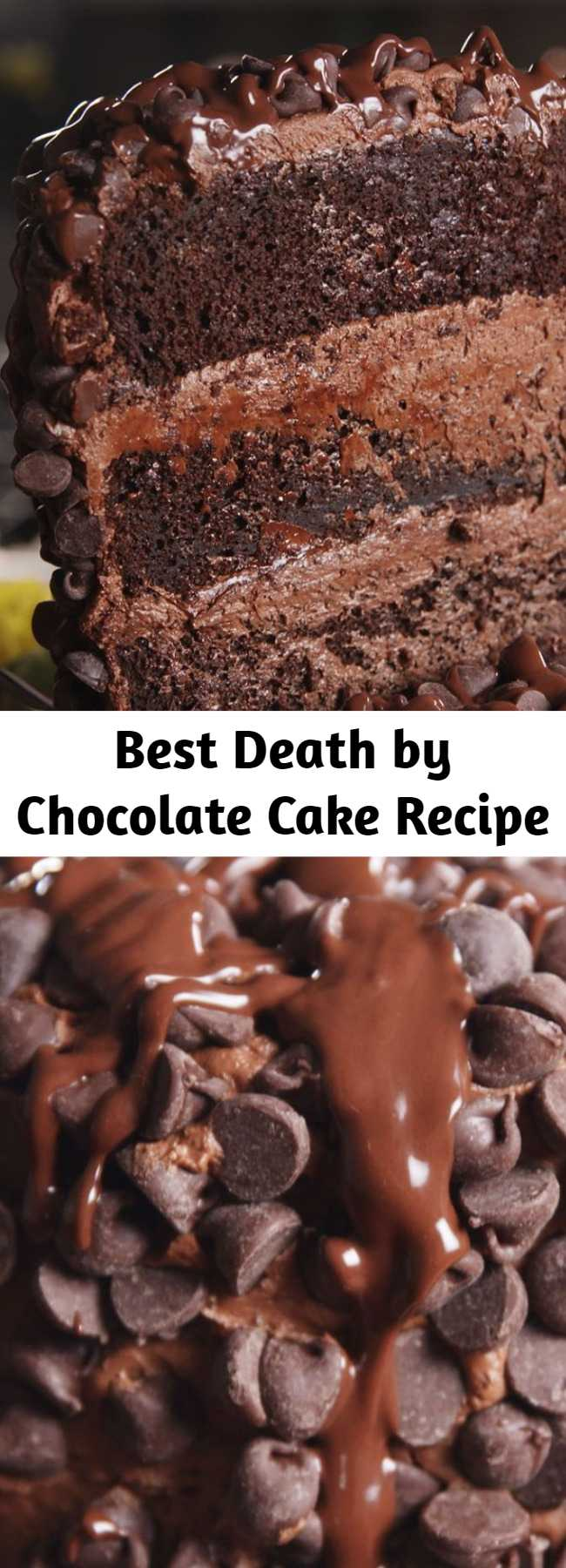 Best Death by Chocolate Cake Recipe - Death by chocolate cake is layers upon layers of chocolate and the ultimate chocolate dessert. The tallest and proudest cake on the block but there's no need to be intimidated. This cake is easy pull together and will be the greatest show (heart) stopper.