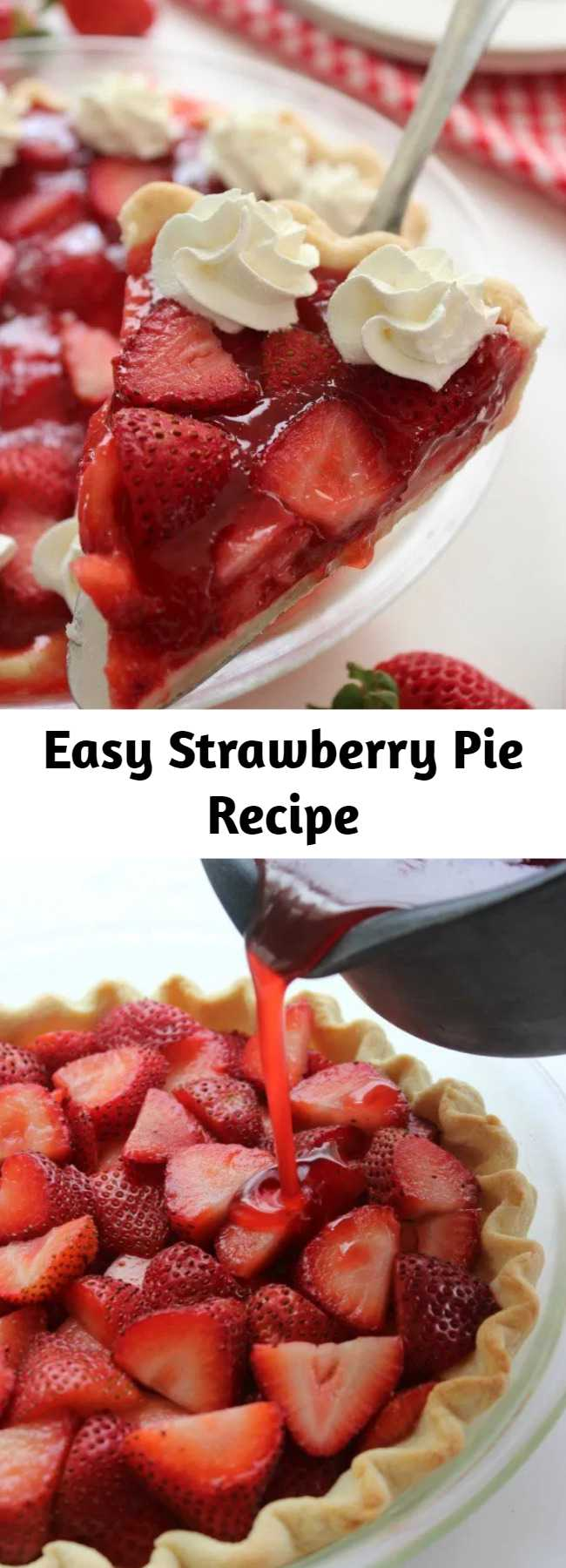 Easy Strawberry Pie Recipe - This super simple Strawberry Pie Recipe is loaded with strawberries and a homemade jelly filling. You will find it to be like the same you find at Frisch's or Shoney's. Oh so YUMMY! Since this pie starts with a store bought crust, you can whip it up in no time at all.