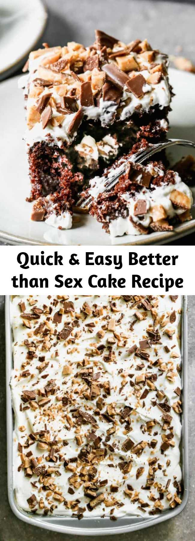 Quick & Easy Better than Sex Cake Recipe - Better than Sex Cake made with chocolate cake soaked in homemade caramel sauce and topped with fresh whipped cream. Whether or not you think it lives up to it's name, it's always a crowd favorite!