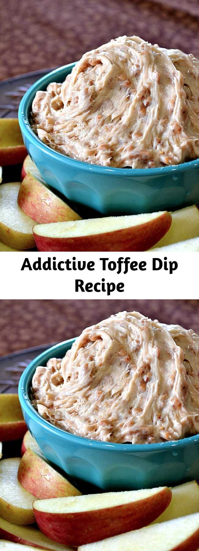 Addictive Toffee Dip Recipe - If your guests love caramel apples then they will LOVE this Toffee Dip! Serve this dip with apple slices. Tastes like a caramel apple without the chewy sticky mess.