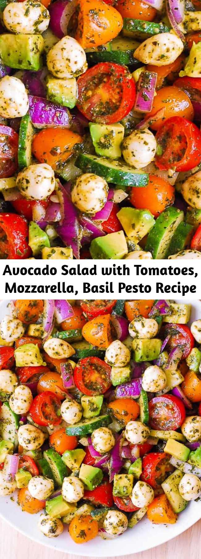 Avocado Salad with Tomatoes, Mozzarella, Basil Pesto Recipe - Healthy and delicious Spring and Summer salad: Avocado Salad with Tomatoes, Mozzarella, Basil Pesto.  Simple recipe that uses fresh ingredients: tomatoes, cucumber, avocado, fresh small Mozzarella cheese balls, red onions, and basil pesto dressing. #easy #salad #easysalad #Spring #Summer #pestosalad #tomatosalad #cucumbersalad #tomatoes #cucumber #avocado #avocadosalad #healthysalad