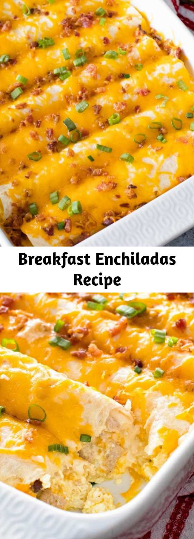 Breakfast Enchiladas Recipe - Tortillas stuffed with Sausage, Eggs,Cheese and Bacon! This is the Perfect Overnight Breakfast Casserole Recipe! #breakfast #enchiladas