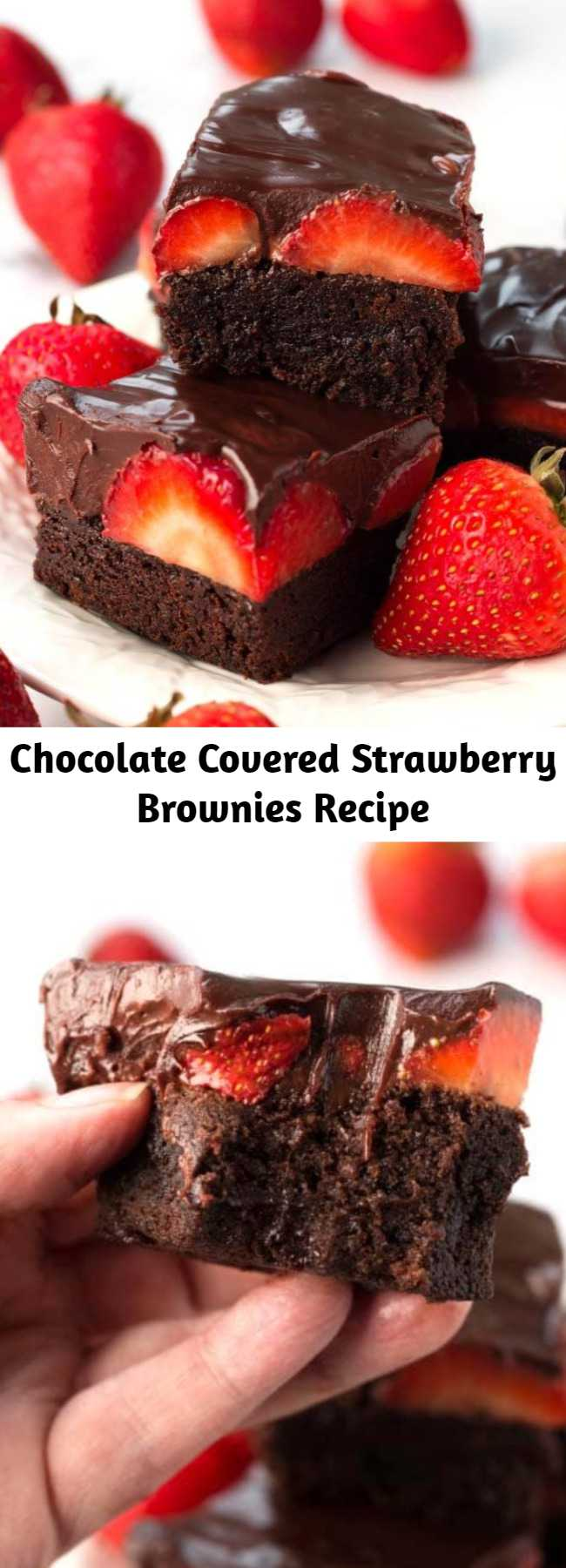 Chocolate Covered Strawberry Brownies Recipe - Chocolate Covered Strawberry Brownies are a delicious, chocolatey dessert recipe. If you like rich, chocolate brownies, then you will love these chocolate ganache strawberry covered brownies! #brownies #chocolate #chocolatecoveredstrawberries