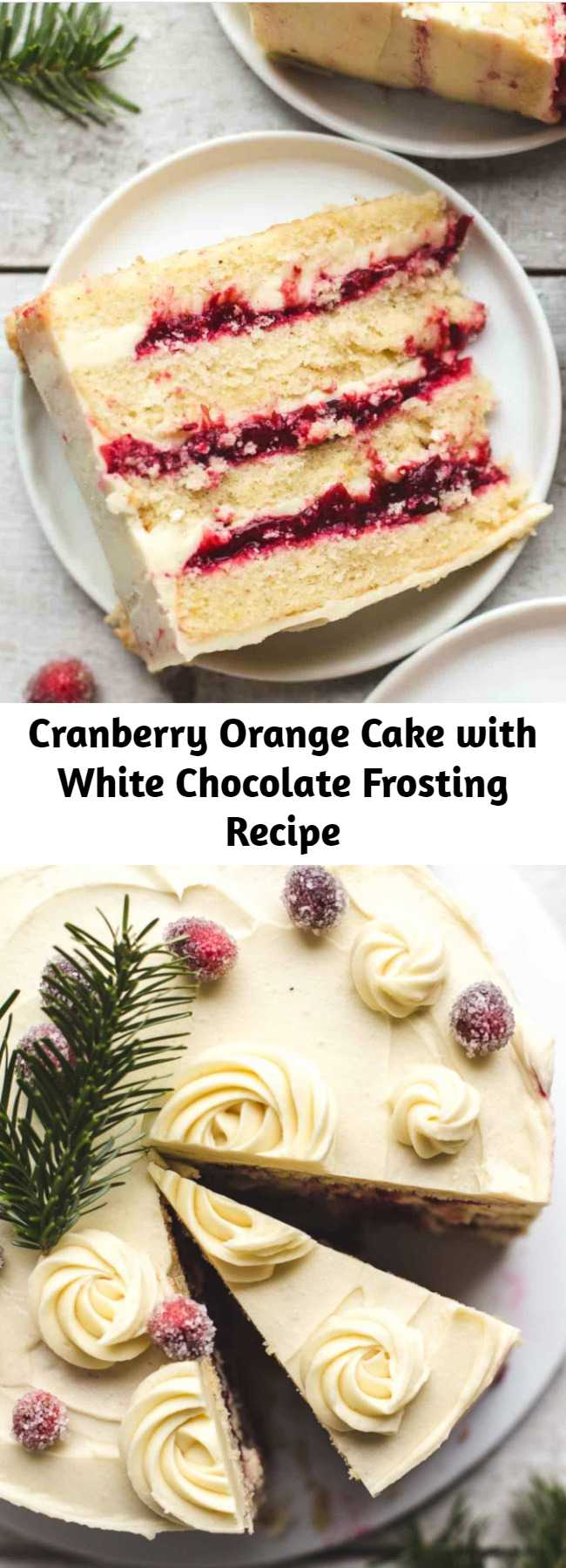 Cranberry Orange Cake with White Chocolate Frosting Recipe - This Cranberry Orange Cake is made of 4 fluffy orange cake layers, a homemade cranberry filling, and a super creamy white chocolate frosting. #buttercream #whitechocolate #chocolate #cranberry #orange #orangecake #cake #christmas #christmascake #dessert
