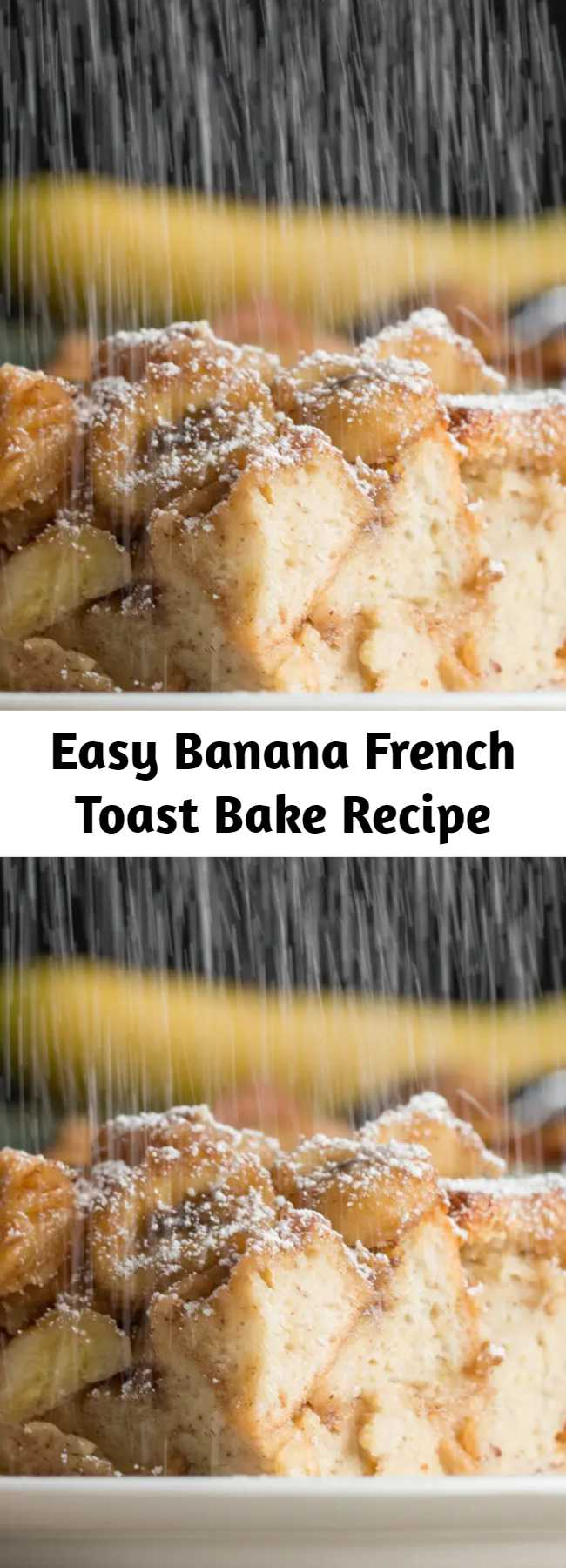 Easy Banana French Toast Bake Recipe - Save time without the hassle of dipping individual pieces and frying on the stove top. Any kind of sandwich bread will work, and you can add any fruit or cream cheese. I used bananas because it's what I had on hand.
