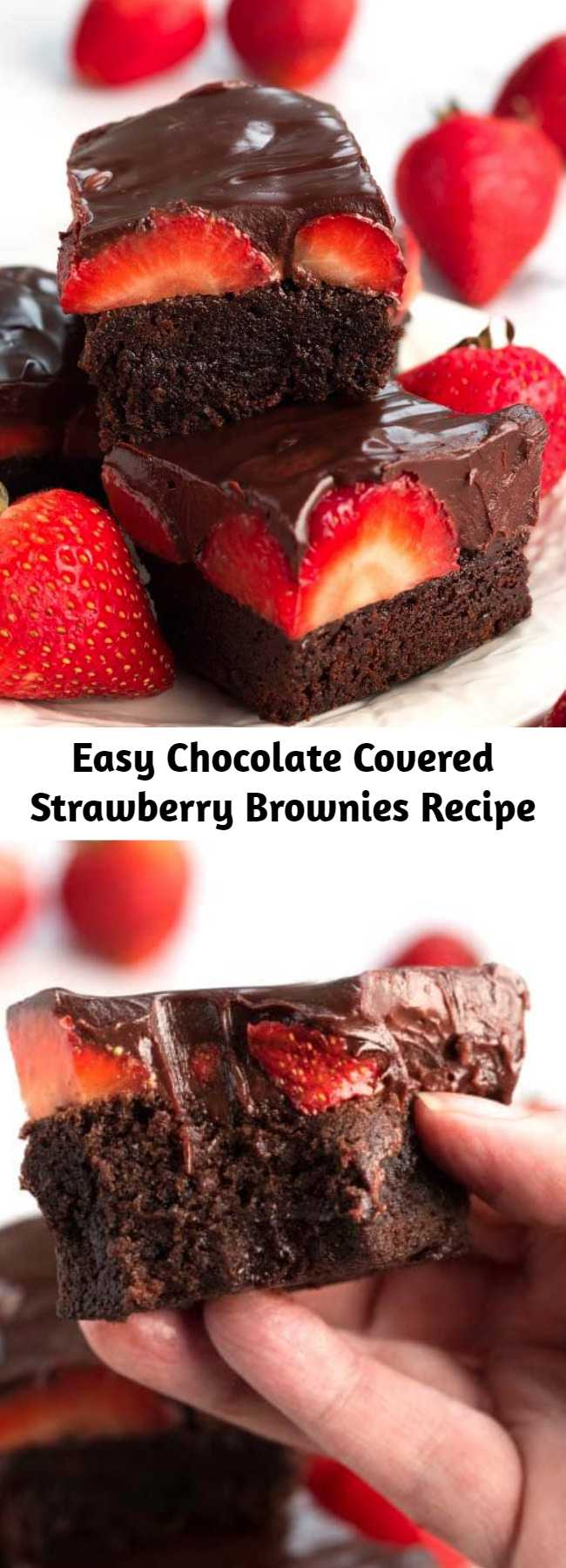 Easy Chocolate Covered Strawberry Brownies Recipe - Chocolate Covered Strawberry Brownies are a delicious, chocolatey dessert recipe. If you like rich, chocolate brownies, then you will love these chocolate ganache strawberry covered brownies! #brownies #chocolate #chocolatecoveredstrawberries