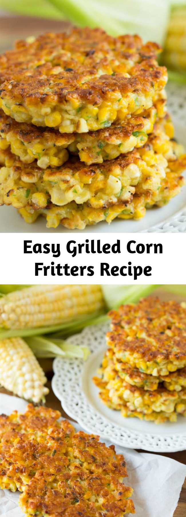 Easy Grilled Corn Fritters Recipe - Grilled corn fritters are a great way to use up all that fresh summer corn and a great, new way to eat it too! These little cakes are so easy to put together!