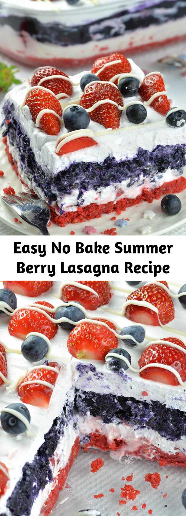 Easy No Bake Summer Berry Lasagna Recipe - No Bake Summer Berry Lasagna is EASY SUMMER DESSERT RECIPE for refreshing sweet treat. This is perfect idea for Memorial Day and 4th of July dessert.