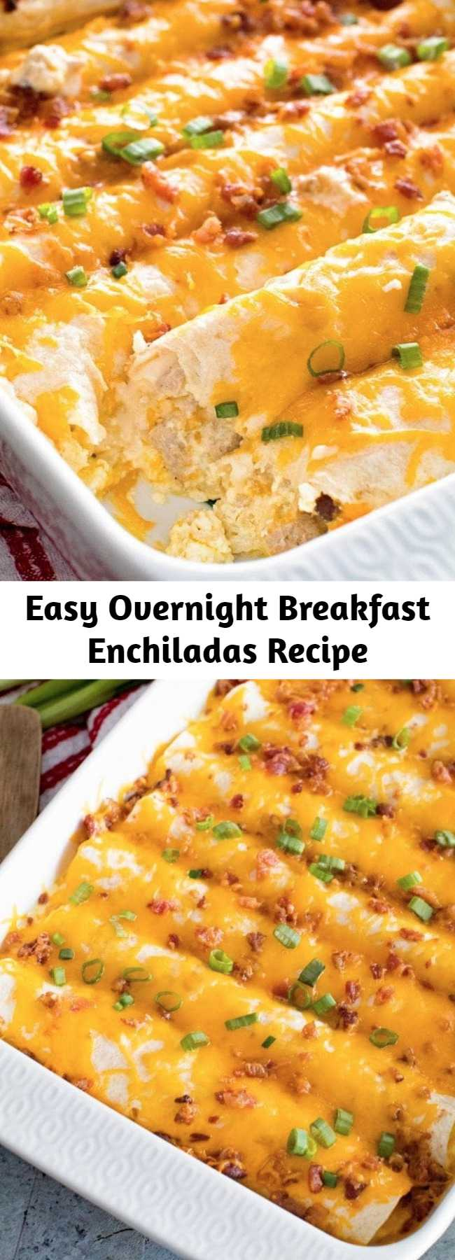 Easy Overnight Breakfast Enchiladas Recipe - Tortillas stuffed with Sausage, Eggs,Cheese and Bacon! This is the Perfect Overnight Breakfast Casserole Recipe!